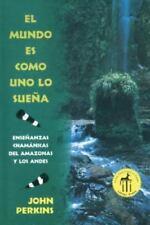 Excellent, El mundo es como uno lo sueña : Enseñanzas chamánicas del Amazonas y