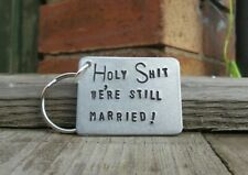 HOLY SHlT We're Still Married Funny Anniversary Gifts For Men Him Her Keyring ❤