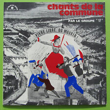 """LP CHANTS DE LA COMMUNE PAR LE GROUP 17 LDX 74447 LE CHANT DU MONDE 12"""" VINYL"""