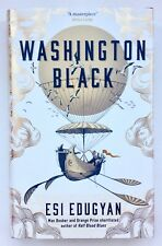 Washington Black by Esi Edugyan **U.K 1st/1st**