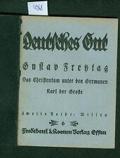 Deutsches Gut Das Christentum unter den Germanen Gustav Freytag Wissen 1920