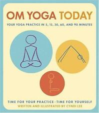 OM Yoga Today: Your Yoga Practice in 5, 15, 30, 60, and 90 Minutes
