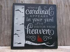 When A Cardinal Appears In Your Yard It's A Visitor From Heaven Primitive SIGN