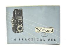 Rolleicord V In Practical Use Manual, c-1954