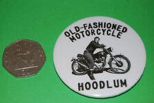 OLD FASHIONED MOTORCYCLE HOODLUM - Biker fun - FUN badge 58mm