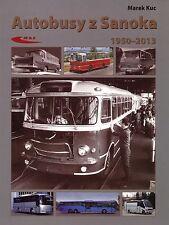 Book - Autosan Sanos Polish Buses 1950 2013 - Autobusy Sanoka - Kuc - Jelcz Star