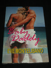 wm* EVE MONTELIBANO ~ BABY DADDY (RICH & FAMOUS 5)