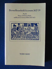 Devon Household Accounts 1627-59 - Part 2 - Softcover Book - 1996 - by Todd Gray