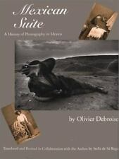 Mexican Suite : A History of Photography in Mexico-ExLibrary