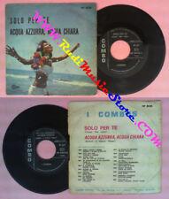 LP 45 7''I COMBOS Solo per te Acqua azzurra acqua chiara 1969 italy no cd mc dvd