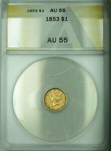 1853 Liberty Head Gold Dollar $1 ANACS  AU-55