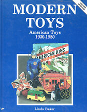 MODERN TOYS, AMERICAN TOYS 1930-1980 VALUE GUIDE-LINDA BAKER-270 PAGES