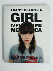 Valerie PHILLIPS I can't believe a GIRL is playing me Metallica SIGNED scarce