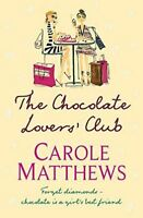 Very Good, The Chocolate Lovers' Club, Matthews, Carole, Paperback