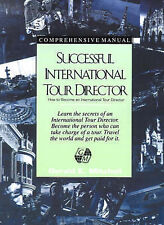 Successful International Tour Director: How to Become an International Tour Dire