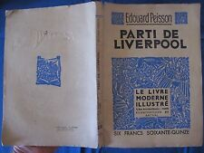 Parti de Liverpool - Edouard Peisson - Le Livre Moderne Illustré - 1937
