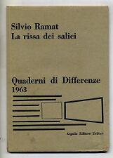 Silvio Ramat # LA RISSA DEI SALICI # Quaderni di differenza 1963- Argalia 1A ED.