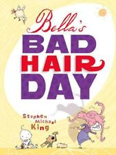 Bella's Bad Hair Day von STEPHEN MICHAEL KING gebundenes Buch 9781743313619