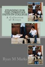 Standing for the Christian Faith in College by Ryan Marks (2014, Paperback)