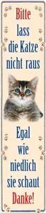 Magnet Blechschild Nicht die Katze rauslassen Schild Balkon Deko 16x4 cm