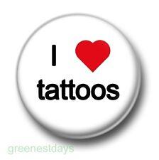 I Love / Heart Tattoos 1 Inch / 25mm Pin Button Badge Ink Body Art Tattooist Fun