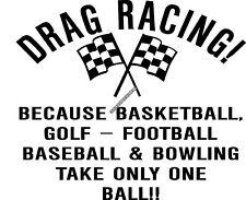 J13 Drag Racing Takes 2 Balls Vinyl Decal Sticker