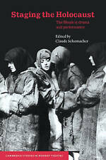 Staging the Holocaust: The Shoah in Drama and Performance (Cambridge Studies in