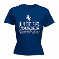 Just Be Yourself Unless You Can Be A Unicorn WOMENS T-SHIRT Funny birthday gift