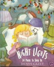 Night Lights: 24 Poems Both Silly & Soothing to Sleep On by Denys Cazet, HB