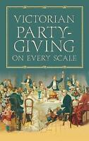 (Very Good)-Victorian Party-giving on Every Scale (Paperback)-Anon-1845883691