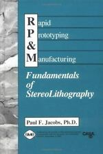 Rapid Prototyping & Manufacturing: Fundamentals of StereoLithography, Jacobs, Pa