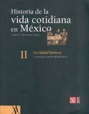 Historia de la vida cotidiana en México: tomo II. La ciudad barroca (Spanish Ed