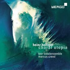 Marcus Creed - Heinz Holliger: Choral Utopia