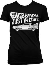 I Drive at 88 MPH Just in Case-Time Machine Doc Movie Slogan Juniors T-shirt