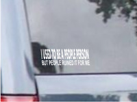 """USED TO BE A PEOPLE PERSON VINYL DECAL Funny Humor WINDOW STICKER CAR Truck 4x8"""""""