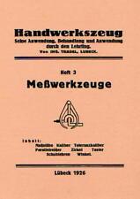 Werkzeugmacher 3 - Meßwerkzeuge Taster Reißer Lehren ua Reprint Schmied 1926