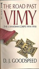 The Road Past Vimy by D. J. Goodspeed (The Canadian Corps 1914-1918)