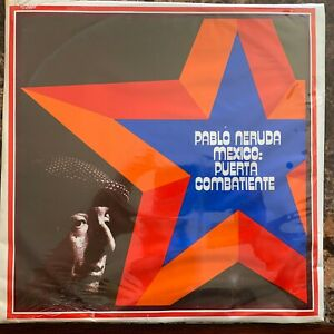 PABLO NERUDA -MEXICO PUERTA COMBATIENTE- MEXICAN LP STILL SEALED POETRY