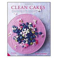 Clean Cakes by Henrietta Inman [HB] Delicious patisserie made with whole NEW