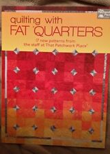 Quilting with Fat Quarters : 17 New Patterns from the Staff at That Patchwork P…