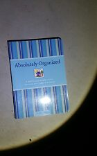 Absolutely Organized : A Mom's Guide to a No-Stress Schedule and Clutter-Free...