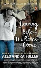 Leaving Before the Rains Come by Alexandra Fuller (Paperback / softback, 2016)
