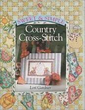 Sweet & Simple Country Cross-Stitch Gardner, Lori Paperback