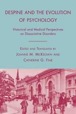 Despine and the Evolution of Psychology: Historical and Medical Perspectives on