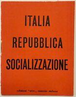 """RSI """"ITALIA REPUBBLICA SOCIALIZZAZIONE"""" libro propaganda edizioni Erre"""
