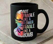 Not Fragile Like A Flower Fragile Like A Bomb Ruth Bader Ginsburg Rbg Quote Mug