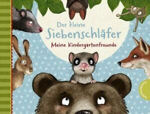 Der kleine Siebenschläfer: Meine Kindergartenfreunde, Gebundenes Buch, 96 Seite