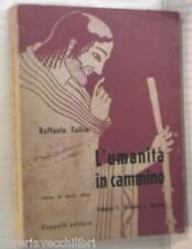 L UMANITA IN CAMMINO Vol I Oriente e Grecia Raffaele Tullio Cappelli Storia di e