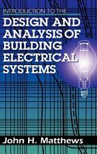 Introduction to the Design and Analysis of Building Electrical Systems: By Jo...