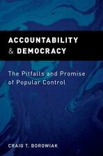 Accountability and Democracy : The Pitfalls and Promise of Popular Control by...